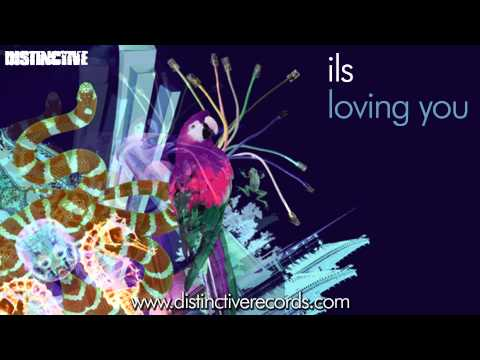 ils - Loving You