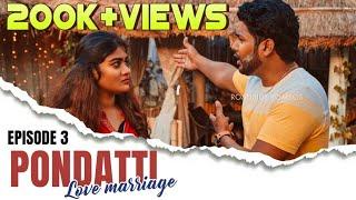 Pondatti | Episode 3 | Webseries | Love marriage