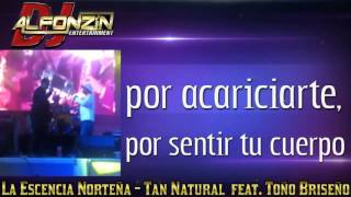 La Esencia Norteña - Tan Natural feat. La Fe Norteña | LETRA 2015