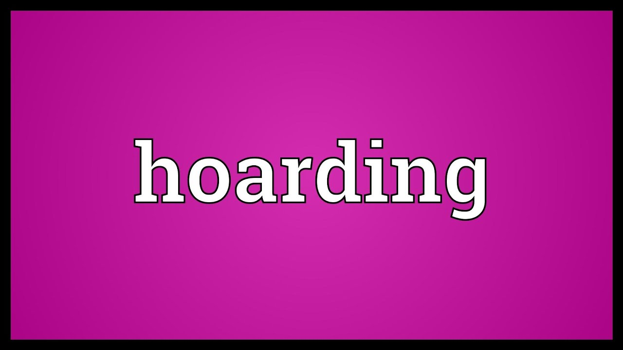 Hoarding Meaning