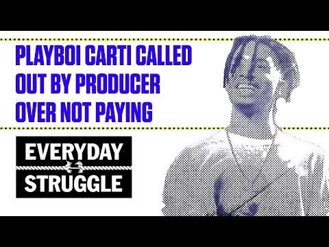 Playboi Carti Called Out by Producer Over Not Paying | Everyday Struggle