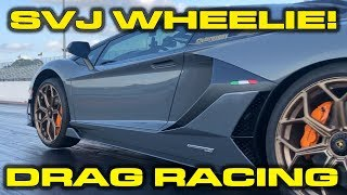 VIOLENT SVJ WHEELIE! * Lamborghini Aventador SVJ pops a wheelie during 1/4 Mile Drag Racing Tests