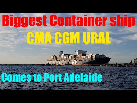 BIGGEST CONTAINER SHIP CMA CGM URAL ARRIVING TO PORT ADELAIDE