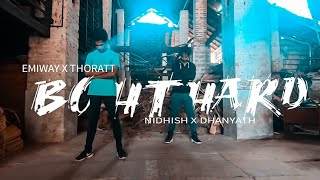 EMIWAY X THORATT - BOHT HARD (DANCE COVER) | NIDHISH SHETTY CHOREOGRAPHY |  FT DHANYATH RAI