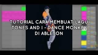 Tutorial Cara Membuat Lagu Tones And I Dance Monkey Di Ableton