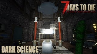 7 Days To Die (Alpha 17 | Experimental ) - Dark Science (Day 27)