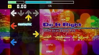 Do It Right by SOTA feat. Ebony Fay [StepMania]