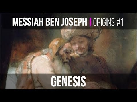 Messiah ben Joseph  Origins 1 Genesis
