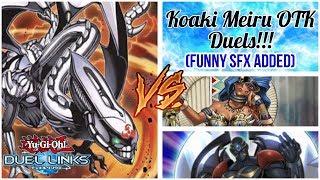 [Yu-Gi-Oh! Duel Links] Koaki Meiru OTK Duels!!! (Funny SFX Added)