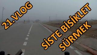 Sis İçerisinde Bisiklet Sürmek -  21. Vlog