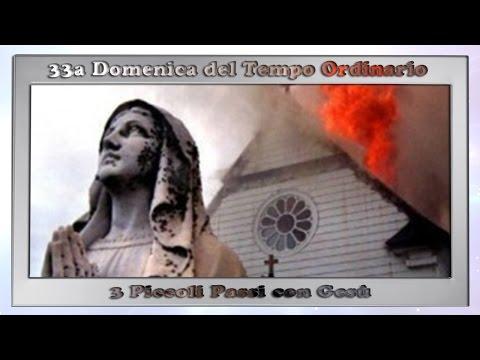 3 Piccoli Passi - 33a Domenica del Tempo Ordinario - Anno C