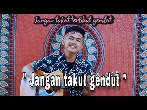 JANGAN TAKUT GENDUT - DYHO HAW ( REGGAE COVER BY ALFAHRUS )