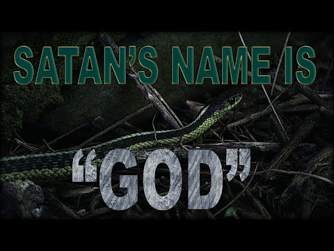 "Satan's Name Is ""God"" - Part 1 of 2"