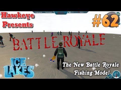 Ice Lakes - Ep  #62 - The New Battle Royale Fishing Mode