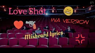 EXO - Love Shot Misheard Lyrics (INA Version)