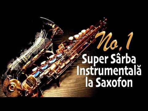 Super Sarba Instrumentala la Saxofon