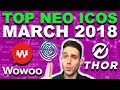 Top 3 NEO ICOs for March? Wowoo partnerships, Da Hongfei Roger Ver, THOR Token, Effect.ai EFX
