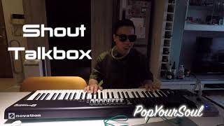 SHOUT   TALKBOX COVER by PopYourSoul   funky popping mix
