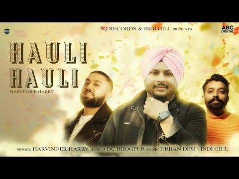 Harvinder Harry | Hauli Hauli | Ft. Indi Gill & Urban Desi | Music Video | Latest Punjabi Songs 2021