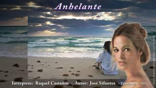 """Raquel Castaños - """"Anhelante"""""""
