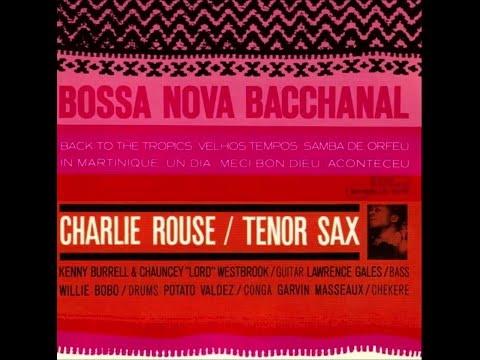 Charlie Rouse - Bossa Nova Bacchanal - 1963