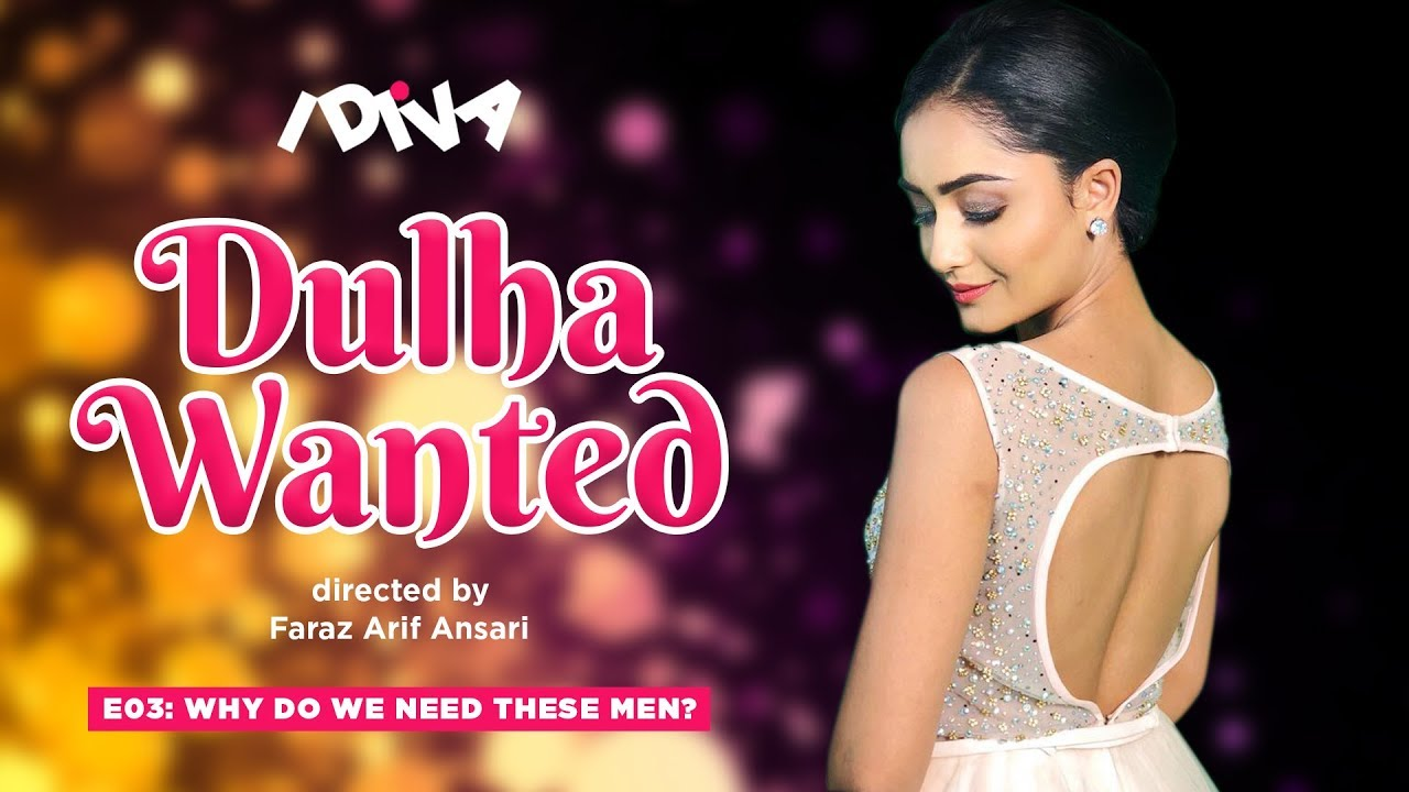 iDIVA - Dulha Wanted Ep 3 | Why Do We Need These Men | Web Series Ft   Tridha Choudhary
