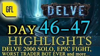 Path of Exile 3.4: Delve DAY # 46-47 Highlights DELVE 2000 SOLO, WORST TRADE BOT EVER