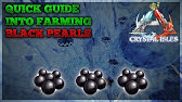 Best Black Pearl Gathering In Ark Crystal Isles Black Pearls Youtube Very best way to get black pearls in extinction hey everyone, in this video we show you the best methods we. in ark crystal isles black pearls