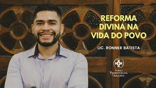 Culto de Adoração | Reforma divina na vida do povo | Lic. Ronner Batista