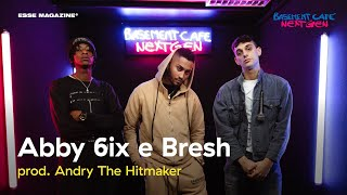 Basement Cafè Next Gen: Abby 6ix e Bresh (Prod. Andry The Hitmaker)