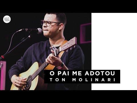O Pai Me Adotou - Ton Molinari // TEEN'S DAY 2017
