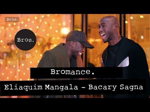 ELIAQUIM MANGALA / BACARY SAGNA - Bromance - En privé avec les Blues Brothers