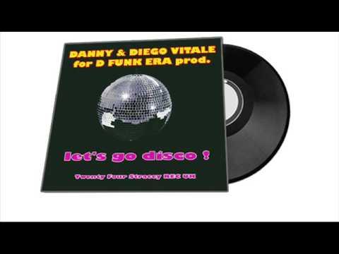 Download musik Danny & Diego Vitale - Let's go Disco - dfunkera- Mp3 terbaru 2020