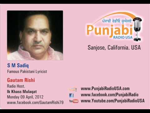 SM SADIQ Famous Pakistani Lyricist, Interview on Punjabi Radio USA by GAUTAM RISHI.wmv