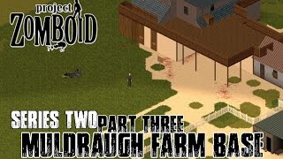 PROJECT ZOMBOID - Series 2 - Part 3 - Muldraugh Farm Base