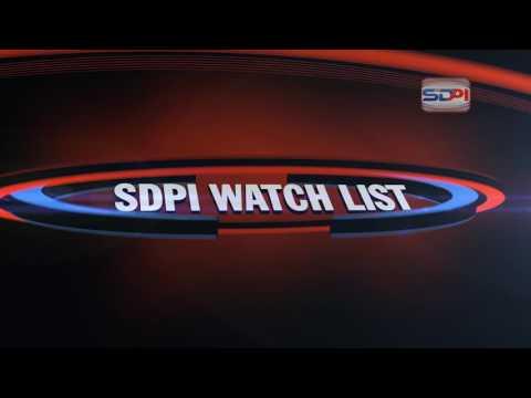 SDPI Watch List Episode 29