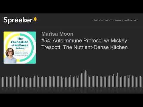 #54:-autoimmune-protocol-w/-mickey-trescott,-the-nutrient-dense-kitchen