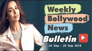 Bollywood Weekend Hindi News | 24-29 September 2018 | Bollywood Latest News and Gossips