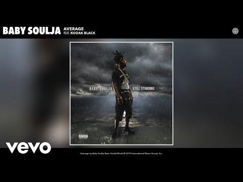 Baby Soulja - Average (Audio) ft. Kodak Black