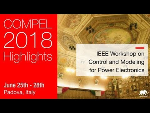 IEEE COMPEL 2018 Highlights