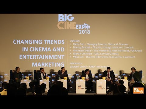 Big Cine Expo 2018 ::: Changing Trends in Cinema and Entertainment Marketing