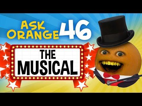 Annoying Orange - Ask Orange #46: The Musical!