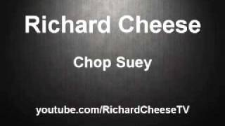 Watch Richard Cheese Chop Suey video