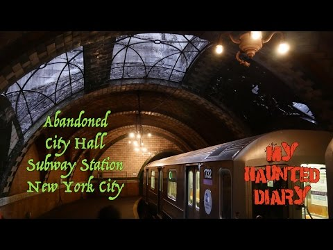 Abandoned CITY HALL SUBWAY STATION Special Exploration MY HAUNTED DIARY