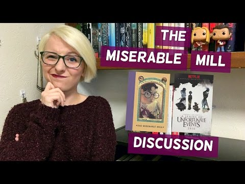 The Miserable Mill | A Series of Unfortunate Discussions