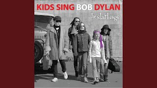 Provided to by the orchard enterprises forever young · starbugs kids sing bob dylan - bard, for children ℗ 2011 uca music release...