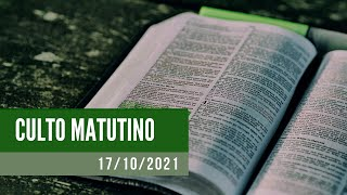 Culto Matutino- 17/10/2021