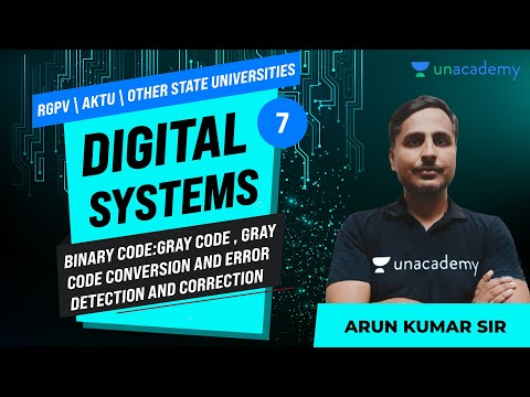 Binary Code:Gray Code, Gray Code Conversion & Error Detection & Correction | Lec 7 | Digital Systems