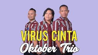 Lagu Batak Paling Kren - VIRUS CINTA - Oktober Trio