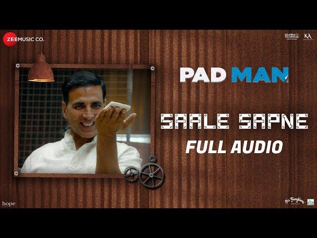 Saale Sapne – Full Audio | Padman | Akshay Kumar | Mohit Chauhan | Amit Trivedi | Kausar Munir